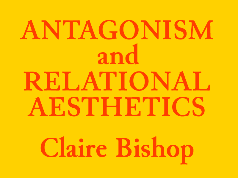Antagonism and Relational Aesthetics